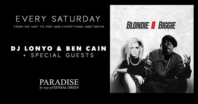 Blondie II Biggie at Paradise by way of Kensal Green on Sat 27th July 2019 Flyer