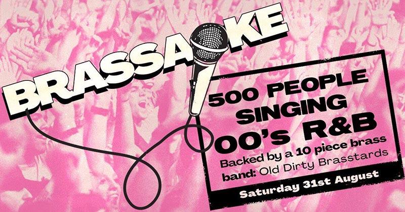 Brassaoke at XOYO on Sat 31st August 2019 Flyer