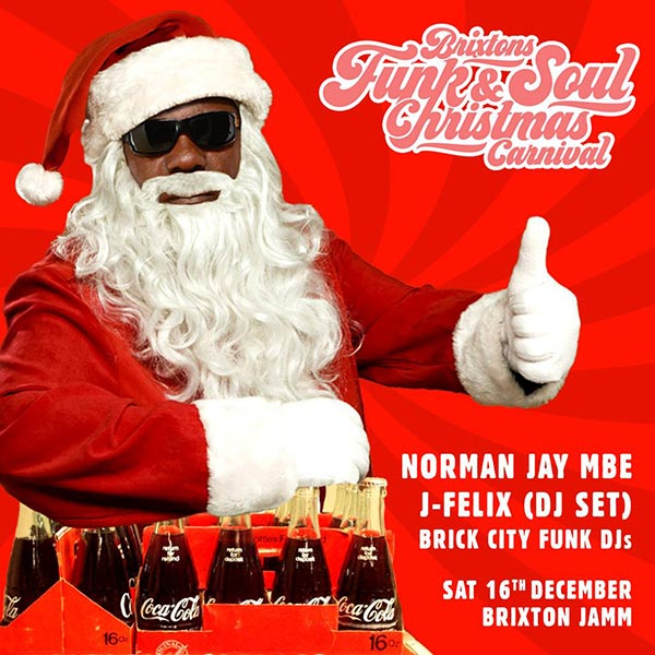 Brixton's Funk & Soul Christmas Carnival at Brixton Jamm on Sat 16th December 2017 Flyer