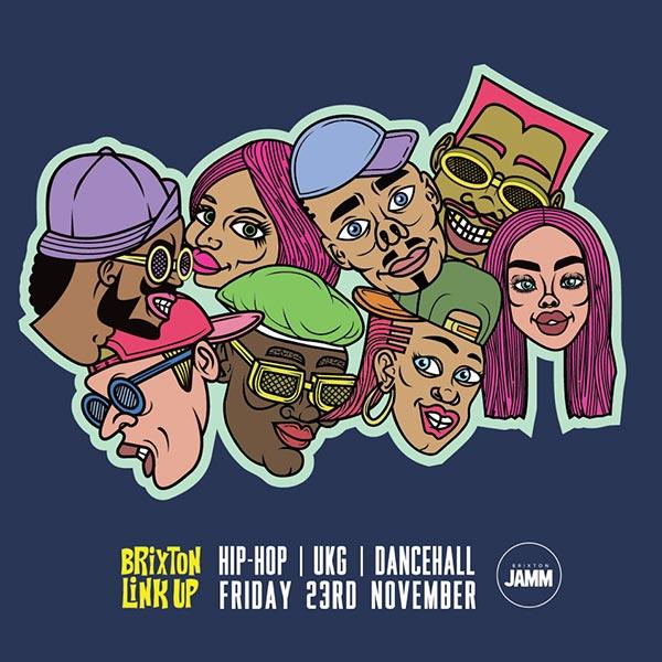 Brixton Link Up at Brixton Jamm on Fri 23rd November 2018 Flyer