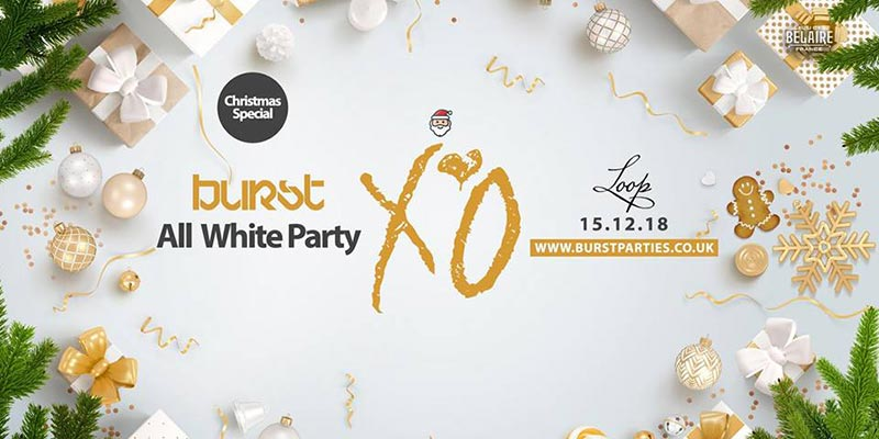 Burst: All White Party at The Loop on Sat 15th December 2018 Flyer