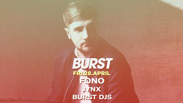 BURST w/ Fono at KOKO on Fri 28th April 2017 Flyer