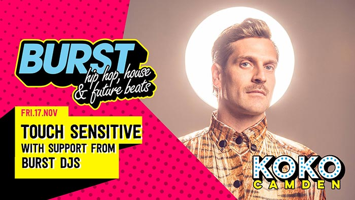 BURST w/ Touch Sensitive at KOKO on Fri 17th November 2017 Flyer