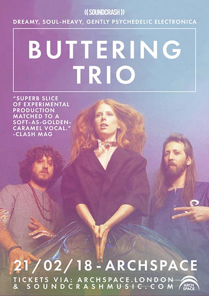Buttering Trio at Archspace on Wed 21st February 2018 Flyer