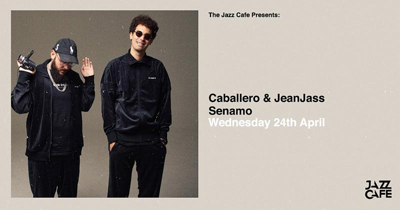 Caballero & JeanJass at Jazz Cafe on Wed 24th April 2019 Flyer