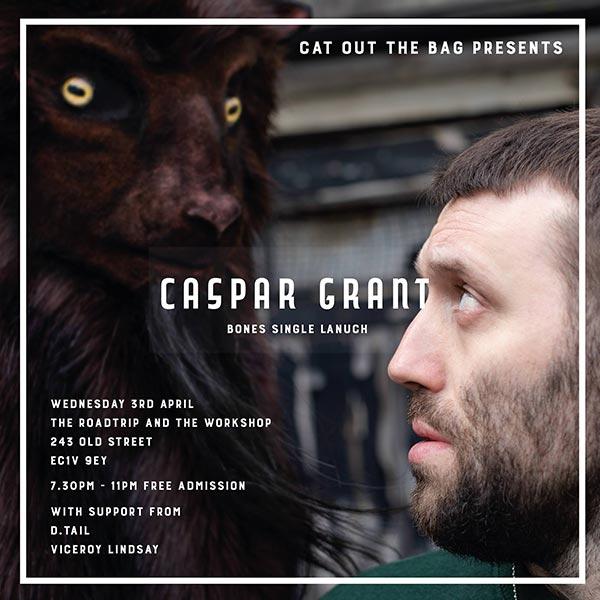 Caspar Grant at Roadtrip & The Workshop on Wed 3rd April 2019 Flyer