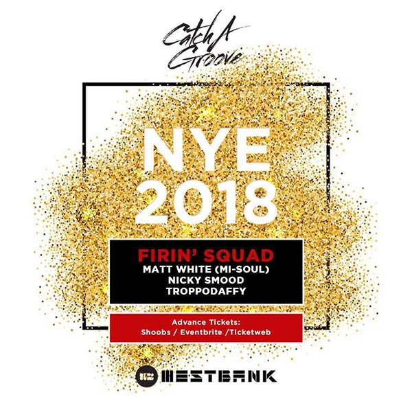 Catch A Groove NYE at Westbank on Mon 31st December 2018 Flyer