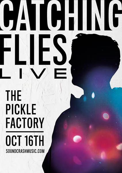 Catching Flies at Pickle Factory on Wed 16th October 2019 Flyer