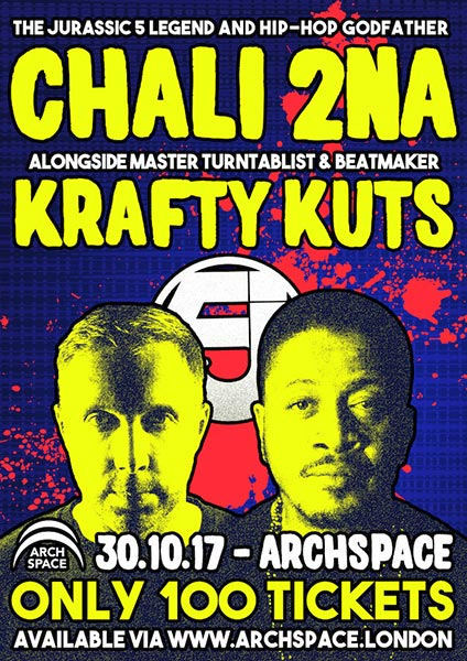 Chali 2na + Krafy Kuts at Finsbury Park on Monday 30th October 2017 Flyer