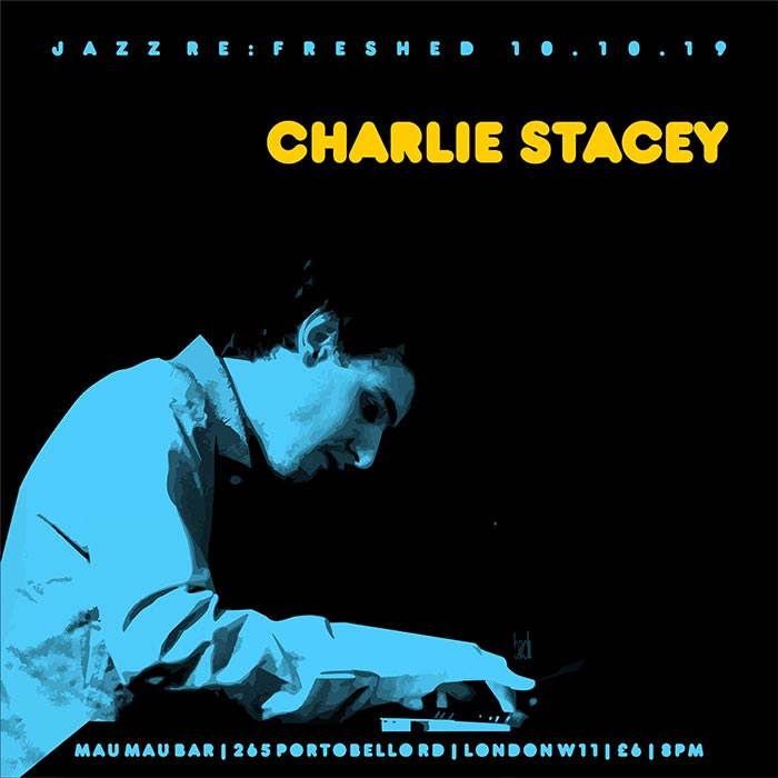 Charlie Stacey at Mau Mau Bar on Thu 10th October 2019 Flyer