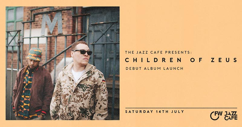 Children of Zeus at Jazz Cafe on Saturday 14th July 2018 Flyer