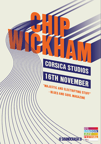 Chip Wickham at Corsica Studios on Fri 16th November 2018 Flyer