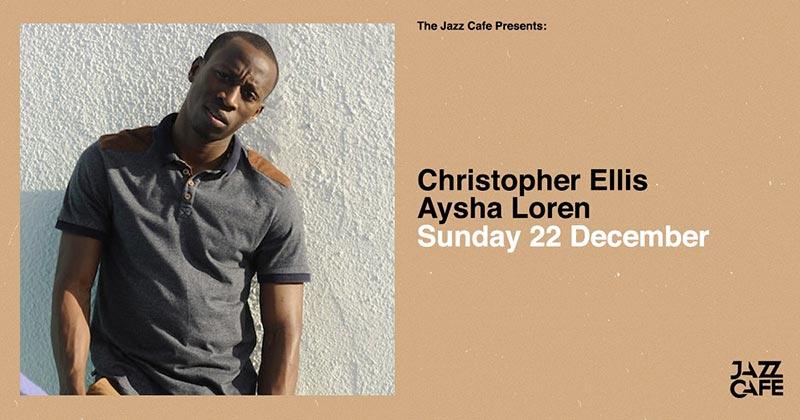Christopher Ellis at Jazz Cafe on Sun 22nd December 2019 Flyer