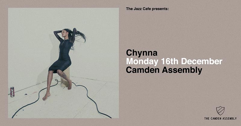Chynna at Camden Assembly on Mon 16th December 2019 Flyer