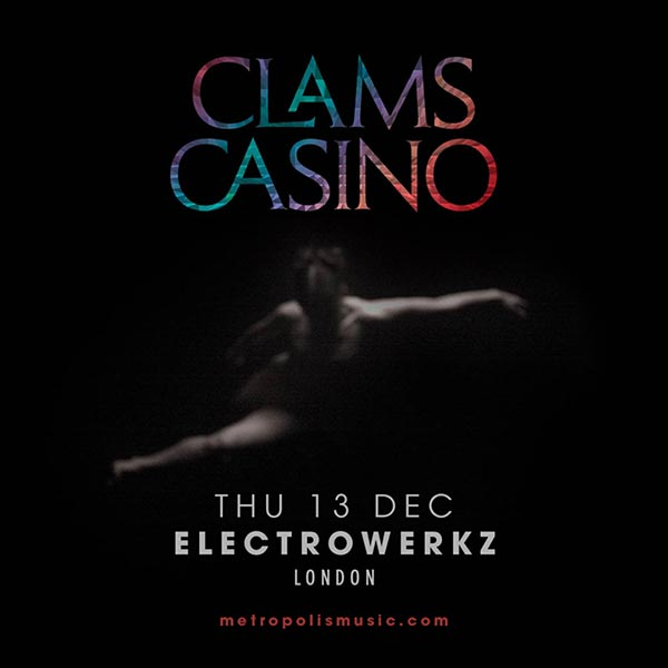 Clams Casino at Electrowerkz on Thu 13th December 2018 Flyer