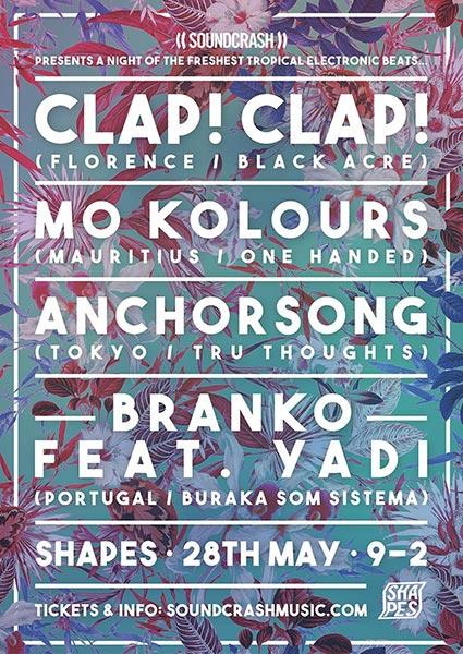Clap! Clap! at KOKO on Saturday 28th May 2016 Flyer