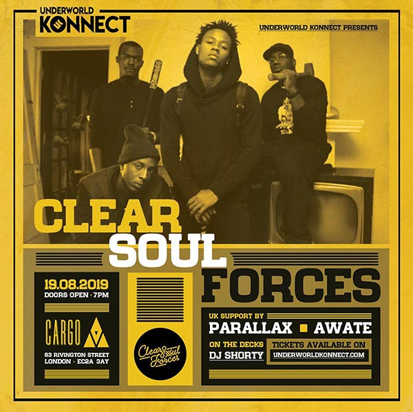 Clear Soul Forces at Cargo on Mon 19th August 2019 Flyer
