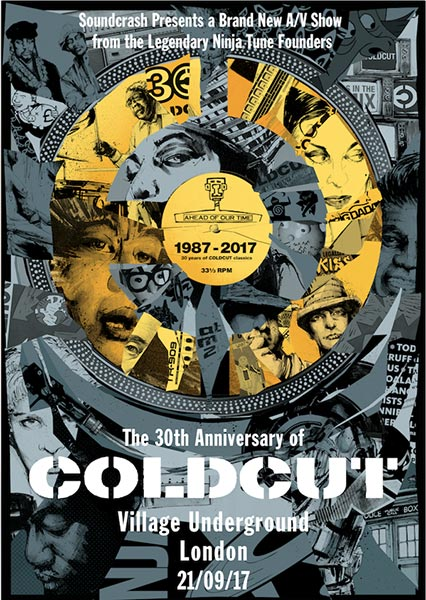 Coldcut 30th Anniversary at Village Underground on Thu 21st September 2017 Flyer