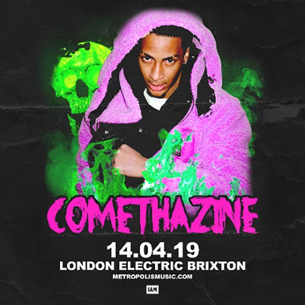 Comethazine at Electric Brixton on Sun 14th April 2019 Flyer