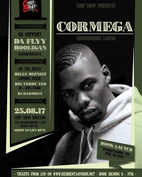 Cormega at Chip Shop BXTN on Fri 25th August 2017 Flyer