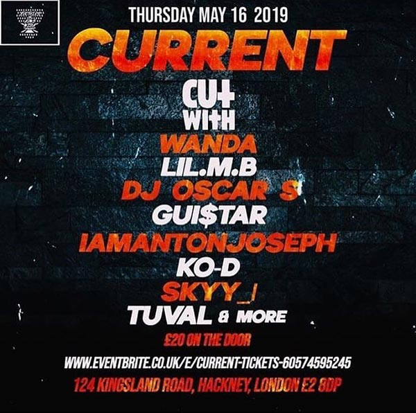 CURRENT at Chefe London on Thu 16th May 2019 Flyer