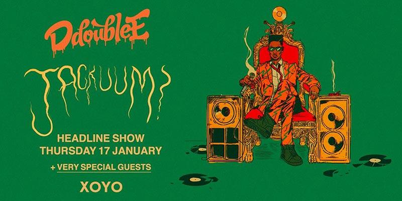 Jackuum at XOYO on Thu 17th January 2019 Flyer