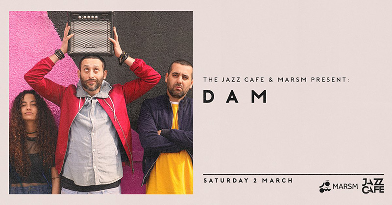 Dam at Jazz Cafe on Sat 2nd March 2019 Flyer