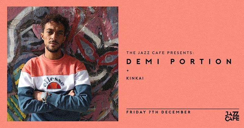 Demi Portion at Jazz Cafe on Fri 7th December 2018 Flyer