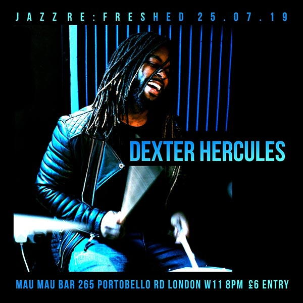 Dexter Hercules at Mau Mau Bar on Thu 25th July 2019 Flyer