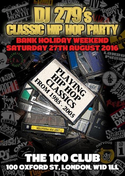 DJ 279's Classic Hip Hop Party at KOKO on Saturday 27th August 2016 Flyer