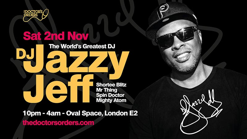 DJ Jazzy Jeff at Oval Space on Saturday 2nd November 2019 Flyer