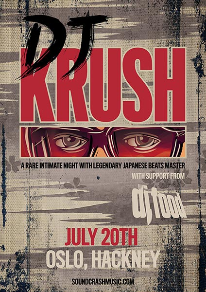 DJ Krush at Oslo Hackney on Saturday 20th July 2019 Flyer