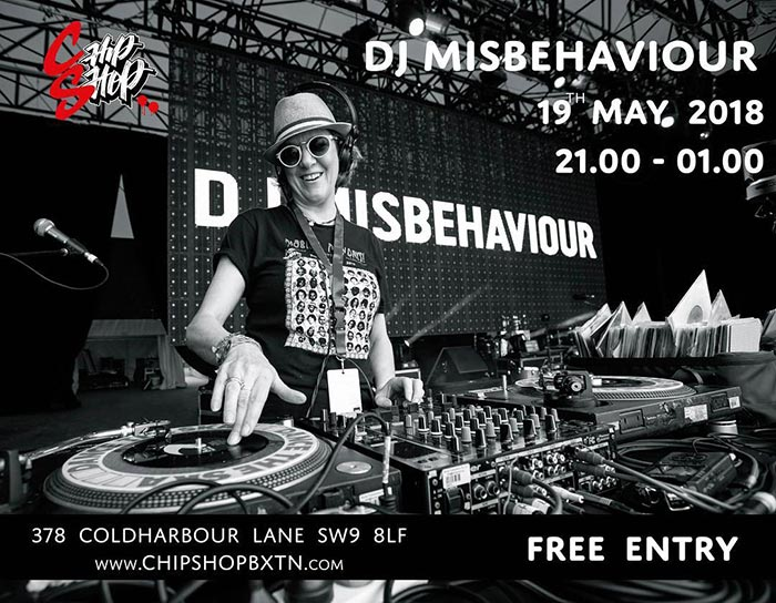 DJ Misbehaviour at Chip Shop BXTN on Sat 19th May 2018 Flyer