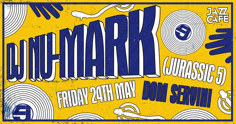 DJ Nu-Mark at Jazz Cafe on Fri 24th May 2019 Flyer