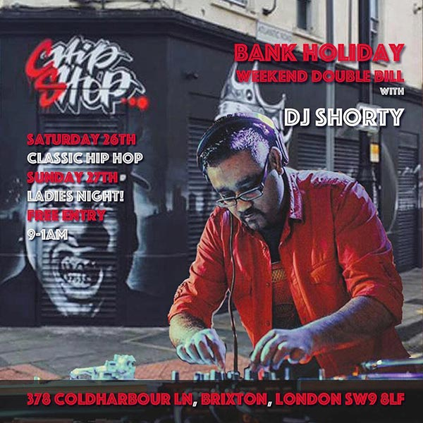 DJ Shorty at Chip Shop BXTN on Sunday 27th May 2018 Flyer