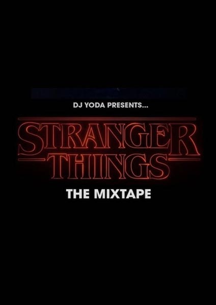 Stranger Things - The Mixtape Live at XOYO on Thu 15th June 2017 Flyer