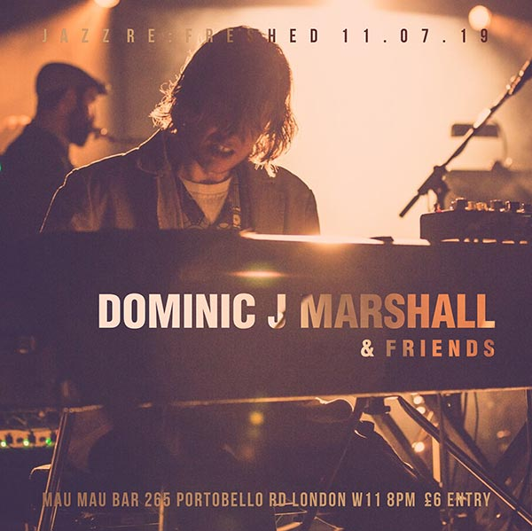 Dominic J Marshall at Mau Mau Bar on Thu 11th July 2019 Flyer