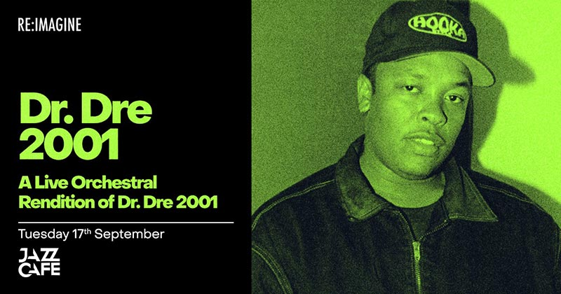 An Orchestral Rendition of Dr Dre 2001 at Jazz Cafe on Tue 17th September 2019 Flyer