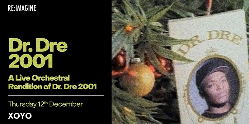 An Orchestral Rendition of Dr Dre 2001 at XOYO on Thu 12th December 2019 Flyer