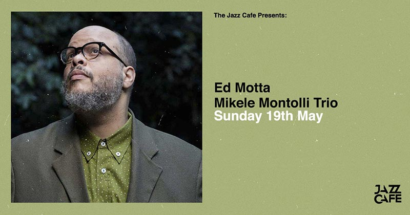 Ed Motta at Jazz Cafe on Sun 19th May 2019 Flyer
