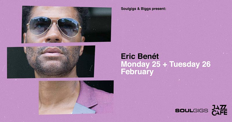 Eric Ben?t at Jazz Cafe on Mon 25th February 2019 Flyer