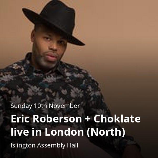 Eric Roberson at Islington Assembly Hall on Sun 10th November 2019 Flyer