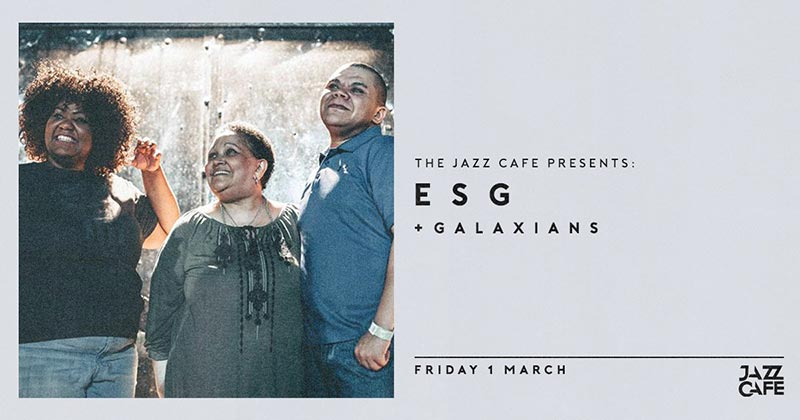 ESG at Jazz Cafe on Fri 1st March 2019 Flyer
