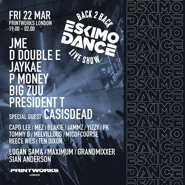 Eskimo Dance at Printworks on Fri 22nd March 2019 Flyer