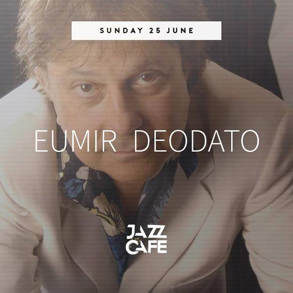 Eumir Deodato at Jazz Cafe on Sun 25th June 2017 Flyer