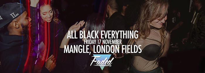 Faded: All Black Everything at The Laundry Building on Fri 17th November 2017 Flyer