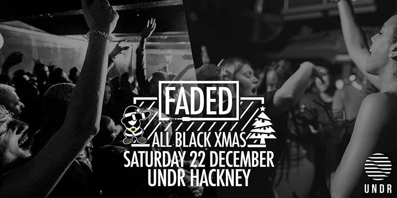 Faded at Undr on Sat 22nd December 2018 Flyer