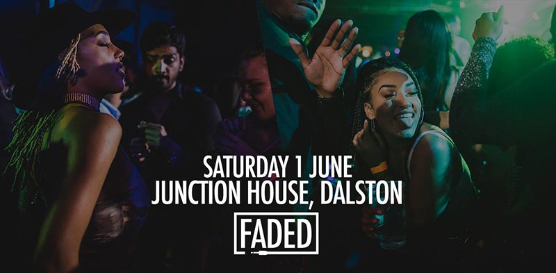 Faded at Junction House on Sat 1st June 2019 Flyer