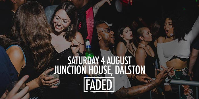 Faded at Junction House on Fri 10th August 2018 Flyer