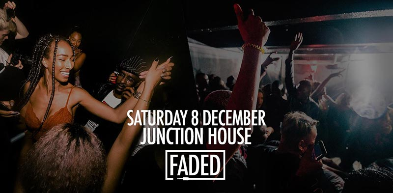 Faded at Junction House on Sat 8th December 2018 Flyer